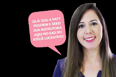 Ateliê de Artesanato Lucrativo - EAD - Paty